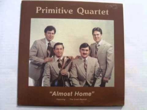 Almost Home - Primitive Quartet - Chandler NC