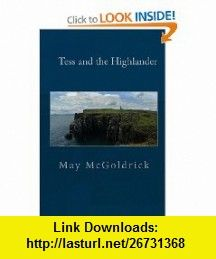 Tess and the Highlander (9781451520989) May McGoldrick, Jan Coffey , ISBN-10: 1451520980  , ISBN-13: 978-1451520989 ,  , tutorials , pdf , ebook , torrent , downloads , rapidshare , filesonic , hotfile , megaupload , fileserve