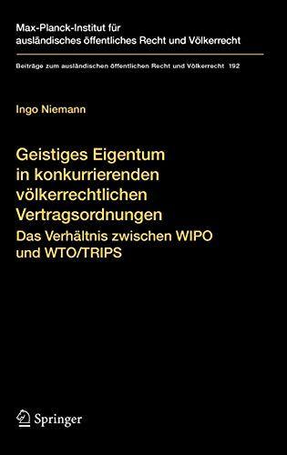 Download Pdf Geistiges Eigentum In Konkurrierenden Vlkerrechtlichen Vertragsordnungen Das Verhltnis Zwischen Wipo Und Wtotrips Beitrg Ebook Pdf Download Epub