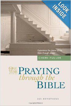 The One Year Book of Praying through the Bible: Cheri Fuller: 9780842361781: Amazon.com: Books