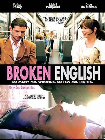 Known mainly for playing quirkily comic characters, Parker Posey shows she can tackle a serious role just as skillfully in Zoe Cassevetes's moving film. BROKEN ENGLISH stars Posey as Nora Wilder, a th