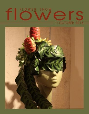 Flower Show FLOWERS  11 OCTOBER 2015… A Year in Flowers PLANT LIST: Mask…Calathea, Zingiber and Echeveria www.flowershowflowers.com