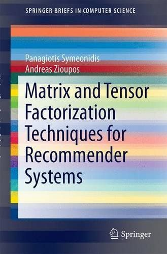 "3319413562 - Matrix and Tensor Factorization Techniques for Recommender Systems (SpringerBriefs in Computer Science) - Matrix and Tensor Factorization Techniques for Recommender Systems (SpringerBriefs in Computer Science) by Panagiotis Symeonidis [caption id="""" align..."
