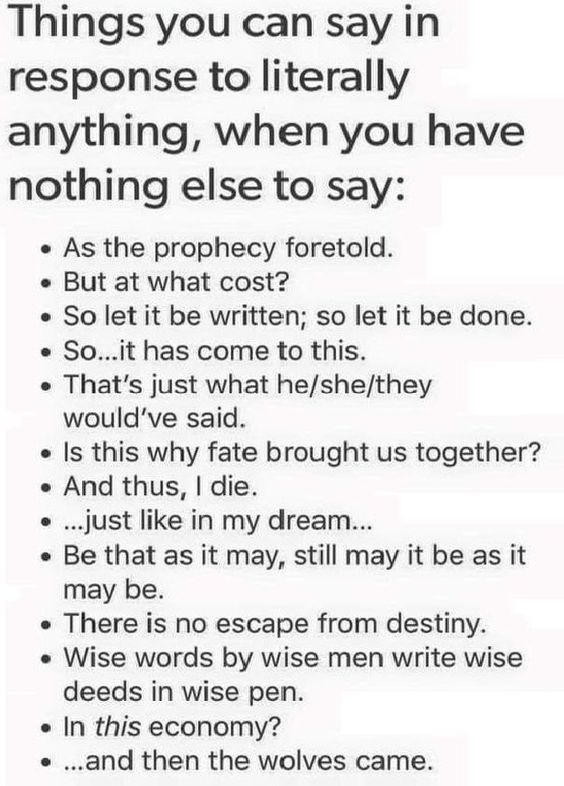 Things you can say in response to literally anything - Wititudes