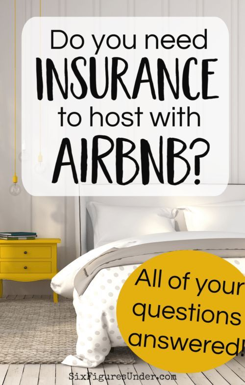 Yes You Need Insurance To Be An Airbnb Host Six Figures Under In 2020 Airbnb Host Airbnb Insurance
