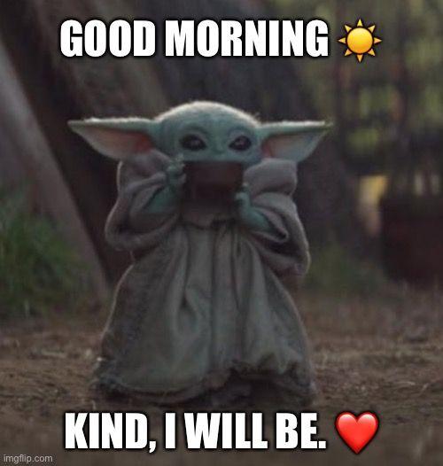 Baby Yoda Coffee Yoda Funny Yoda Quotes Funny Yoda Quotes