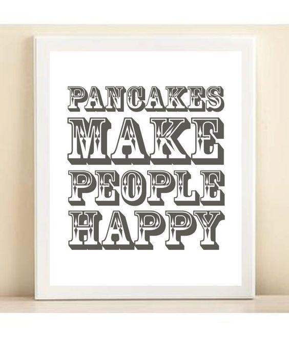 Pancakes Make People Happy $15