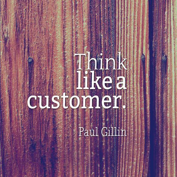 """Think like a customer."" #marketing #quotes #Kreatepop"