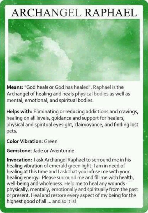 Archangel Raphael......you don't have to pray to the angels, just pray to The LORD. God is the one true healer, but the angels are there to help him. I pinned this pin because The bible talks about 7 angels, and these are them. :)