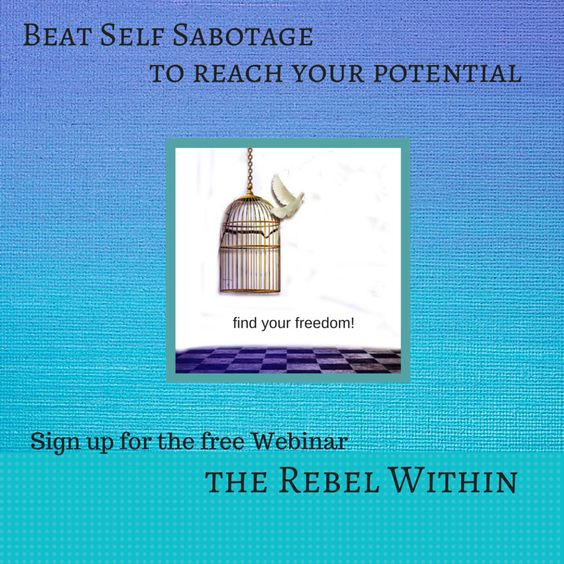 Do you feel confused or anxious when faced with a decision? Is it your inner critic hammering you with judgements? Is the fear of making mistakes keeping you stuck? My free webinar will help you find the answer and how to beat self sabotage.  Thursday April 30, 2015, 7pm EST. Register  http://www.webinarfusionprolaunch.com/register/the-rebel-within--beating-self-sabotage-and-reaching-your-potential-eng-24013