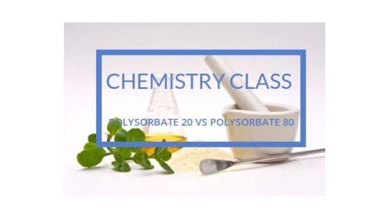 Perbezaan Polysorbate 20 Vs Polysorbate 80 Polysorbate 80 Polysorbate 20 Organic Skin Care