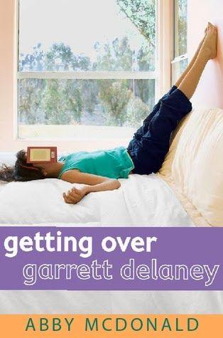 Getting over Garrett Delaney, by Abby McDonald  http://books-anovelidea.blogspot.com/2014/04/getting-over-garrett-delaney-by-abbey.html