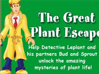 The Great Plant Escape -- Help Detective LePlant and his partners Bud and Sprout unlock the amazing mysteries of plant life!