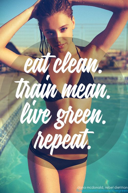 eat clean. train mean. live green.