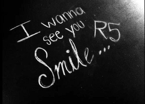 I want to see you SMILE ... R5