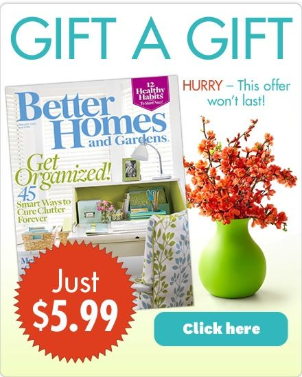 Better Homes and Gardens: recipes  cooking, decorating  home ideas, gardening, entertaining, holidays, health  family, magazine, pets, shop