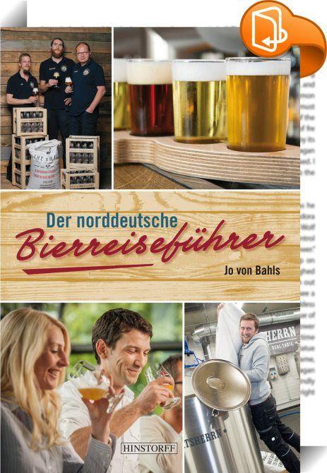 Der norddeutsche Bierreiseführer    ::  500 Jahre Reinheitsgebot – Die Bierbrauereien im Norden Stolz dürfen die Norddeutschen sein – auch auf ihre norddeutschen Biere! Historisches und Aktuelles von mehr als 800 Bierproduzenten wird in diesem Bierreiseführer erzählt, desgleichen der Frage nach dem besten »Küstenbier« der mehr als 150 heute noch bestehenden Brauereien in den nördlichen Bundesländern nachgegangen. Man erfährt aber u. a. auch, dass die zünftigen Biergärten eine Erfindung...