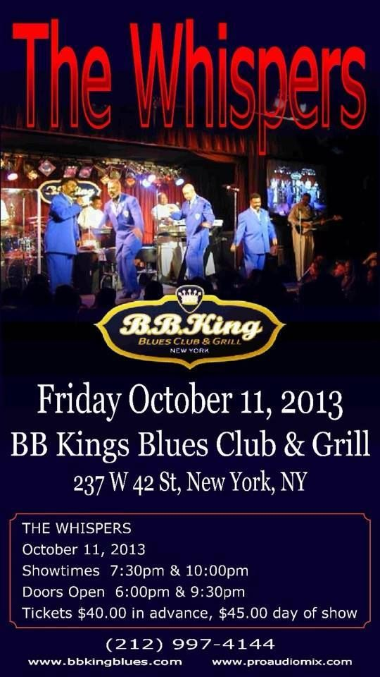 'The Whispers' will appear @ BB King's Blues Club & Grill in NYC on Friday, October 11th for 2 shows, 7:30pm and 10:00pm. Use the link for more information and ticket purchase. Be there or be square!