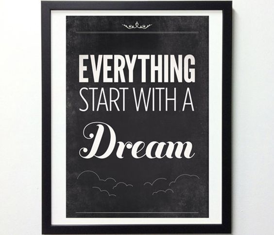Everything Starts With a Dream Print