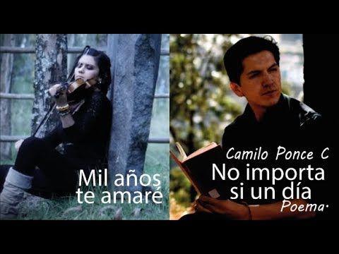 Mil Años Te Amaré En Violín Poema Camilo Ponce C Thousand Years Youtube Poemas Canciones Camilo