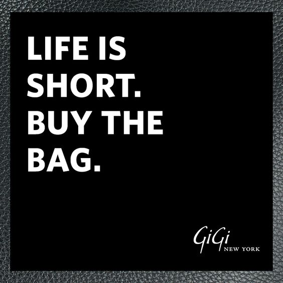 Short Movie Quotes: Life Is Short, Buy The Bag!