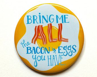 Parks and Rec Button - Ron Swanson Button - Bring me All the Eggs and Bacon You Have - Ron Swanson magnet