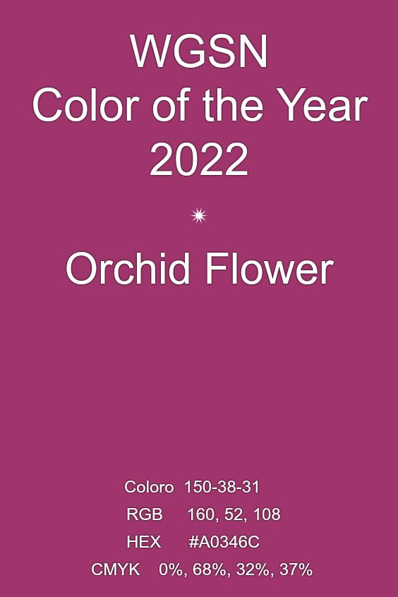 Color Of The Year 2022 Orchid Flower Trends Color Wgsn Coloro Color Trends Fashion Design Color Trends Colour Combinations Fashion