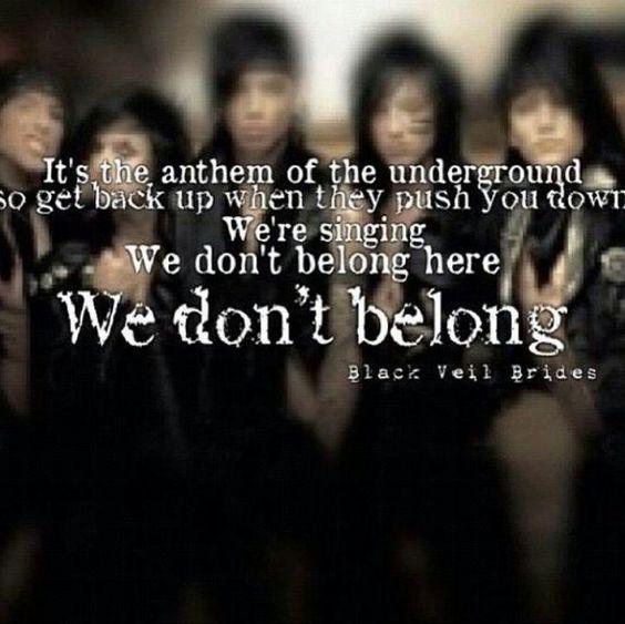Black Veil Brides lyrics to We Don't Belong. (: | Quotes ...