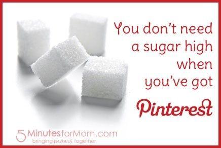 Pinterest high instead of a sugar high?