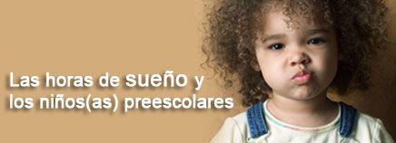 Las horas de sueño y los niños(as) preescolares