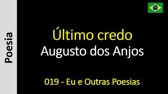 Augusto dos Anjos - 019 - Último credo