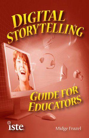 Digital Storytelling Guide for Educators