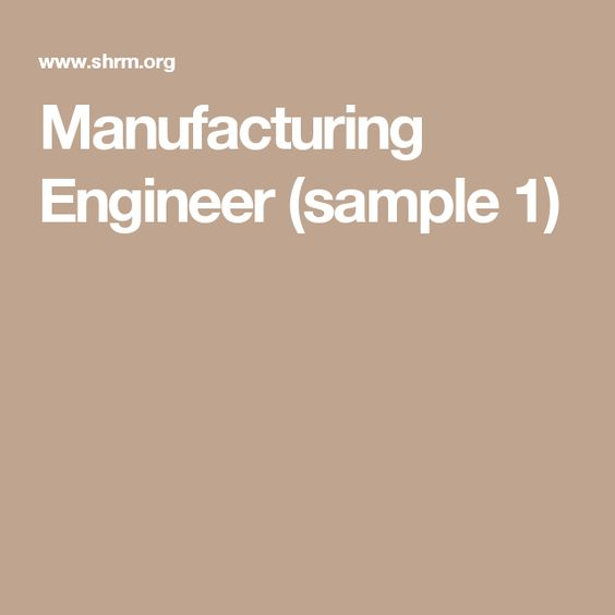 Manufacturing Engineer (sample 1) Glenn Pinterest Job - manufacturing engineer job description
