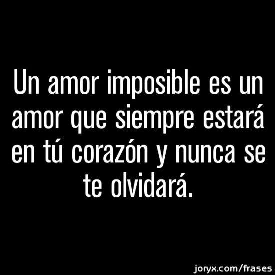 Amor Imposible Imagenes Con Frases Romanticas Tristes Un Amor Imposible Amor Frases Para Ex Novios
