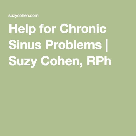 Help for Chronic Sinus Problems | Suzy Cohen, RPh