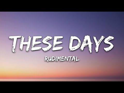 Rudimental These Days Lyrics Ft Jess Glynne Macklemore Dan