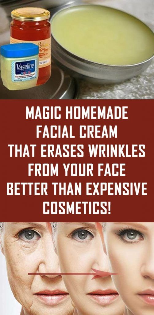 Magic Homemade Facial Cream That Erases Wrinkles From Your Face Better Than Expensive Cosmetics Erase Wrinkles Homemade Facials Facial Cream