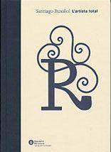 Santiago Rusiñol : l'artista total / [Joaquim Molas, Daniel Giralt-Miracle, Margarida Casacuberta, [et al.]] [Barcelona] : Diputació de Barcelona, Xarxa de Municipis, DL 2007 http://cataleg.ub.edu/record=b2204939~S1*cat