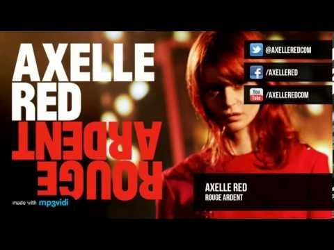 Axelle Red - Rouge Ardent (avec les paroles) - 2013