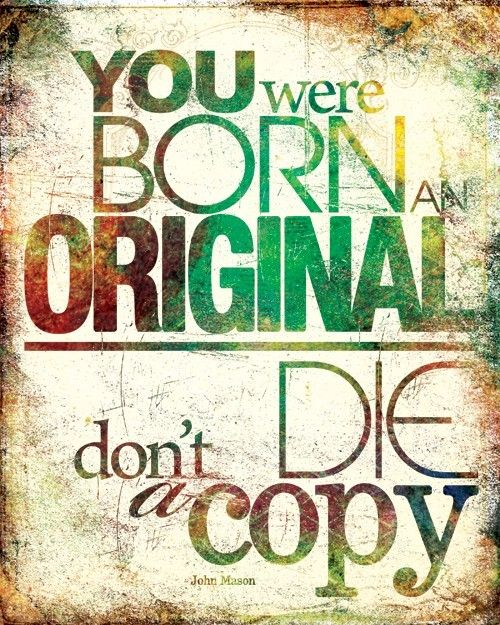 be you - the best you - until the day you die!