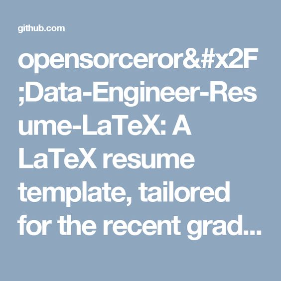 opensorceror\/Data-Engineer-Resume-LaTeX A LaTeX resume template - latex template resume