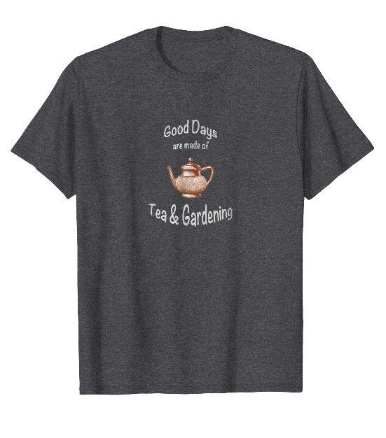 tea and gardening T-shirt