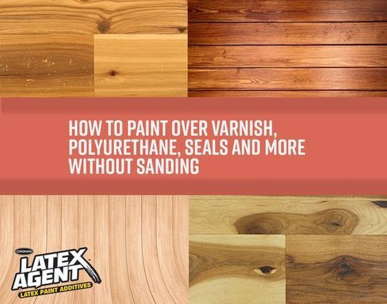 How To Paint Over Varnish Polyurethane Seals And More Without Sanding Polyurethane Over Paint Staining Wood Painting Over Stained Wood