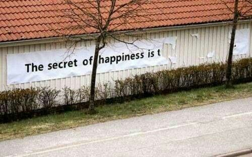 Secret of happiness is....