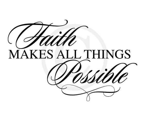 Bible Scripture Verses Amp Quotes Faith Makes All Things
