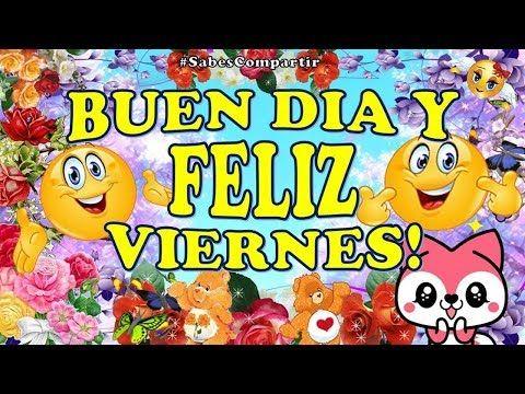 Buenos Dias Felizviernes A Desear Un Gran Dia Lleno De