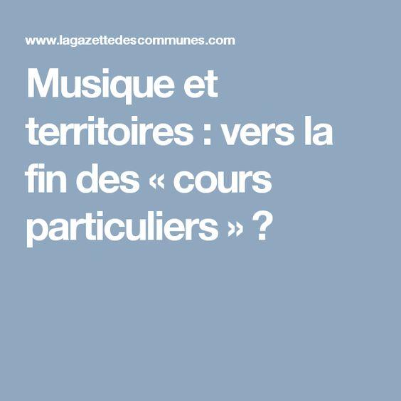 Musique et territoires : vers la fin des « cours particuliers » ?