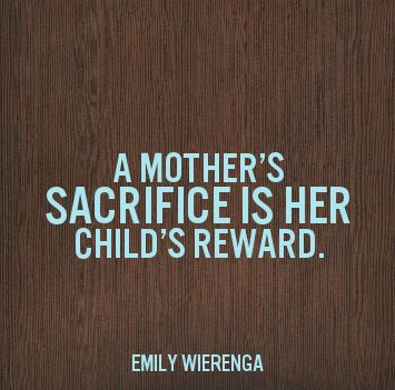 a mother s sacrifice She is in charge of groceries, kitchen, household concerns and budgeting funds  for the entire family she is the first person to sacrifice her life.