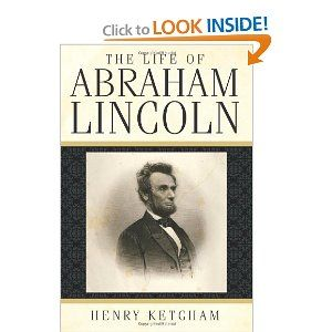 The Life of Abraham Lincoln ~ Henry Ketcham