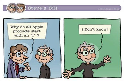 The reason Apple products start with an i - MEME, Funny Pictures and LOL